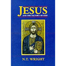 Jesus and the Victory of God: Christian Origins and the Question of God: v. 2 (Christian Origins & the Question of God)