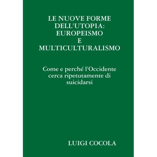 Le Nuove Forme Dell'utopia: Europeismo E Multiculturalismo