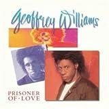 Songtexte von Geoffrey Williams - Prisoner of Love