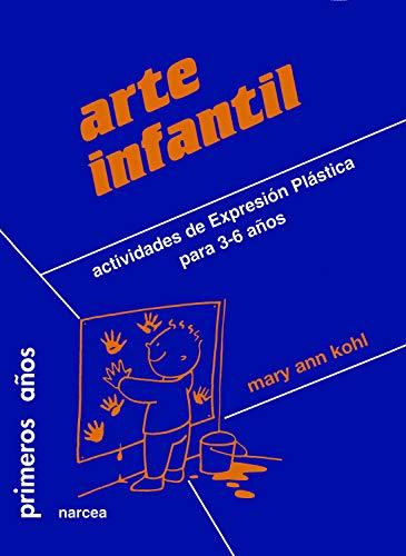 Arte infantil: Actividades de Expresión Plástica para 3-6 años (Primeros años nº...