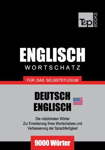 Wortschatz Deutsch-Amerikanisches Englisch für das Selbststudium - 9000 Wörter