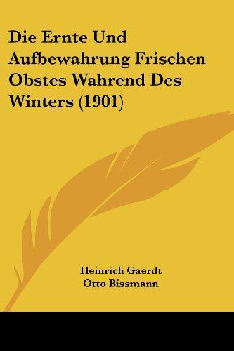Die Ernte Und Aufbewahrung Frischen Obstes Wahrend Des Winters (1901)