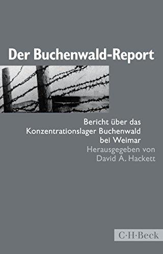 Der Buchenwald-Report: Bericht über das Konzentrationslager Buchenwald bei Weimar (Beck Paperback 1458) -
