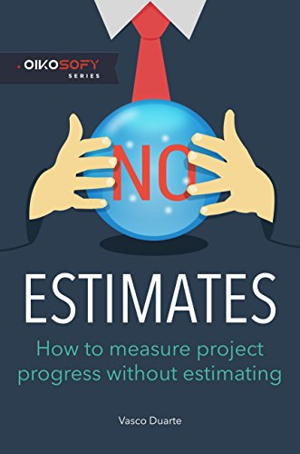 NoEstimates: How To Measure Project Progress Without Estimating (English Edition)