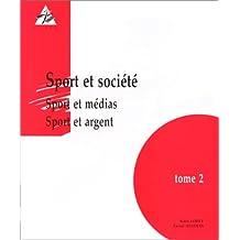 SPORT ET SOCIETE TOME 2
