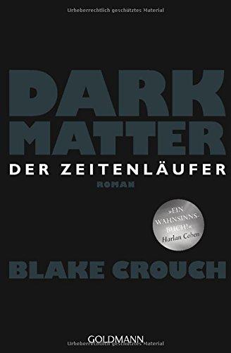 Crouch, Blake: Dark Matter. Der Zeitenläufer
