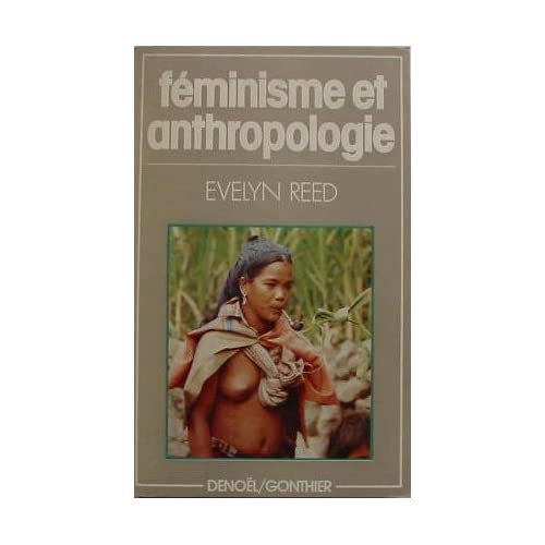 Féminisme et anthropologie (Collection Femme)