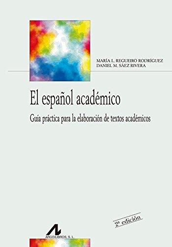 El español académico: Guia práctica para la elaboración de textos académicos (Bibliotheca Philologica)