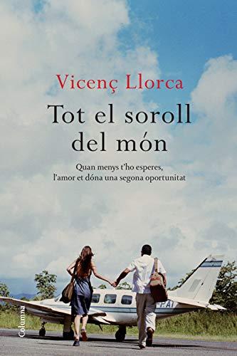 Tot el soroll del món (Catalan Edition) por Vicenç Llorca Berrocal