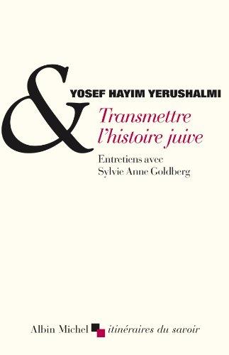 Transmettre l'histoire juive : Entretiens avec S.A. Goldberg. Suivi de Clio et les juifs. L'historiographie juive au XVI s.