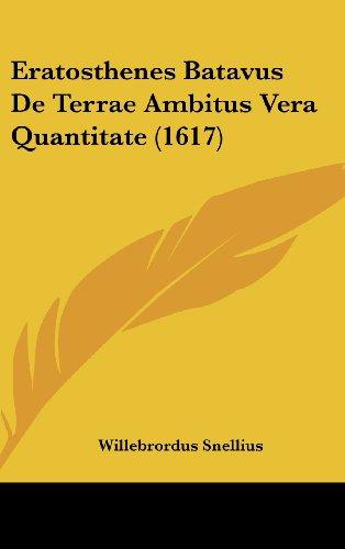 Eratosthenes Batavus de Terrae Ambitus Vera Quantitate (1617)