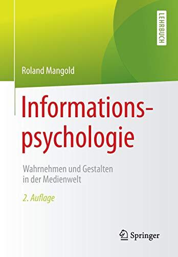 Informationspsychologie: Wahrnehmen und Gestalten in der Medienwelt