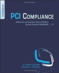 PCI Compliance: Understand and Implement Effective PCI Data Security Standard Compliance by Anton Chuvakin Ph.D. Stony Brook University Stony Brook NY. (2009-12-31)