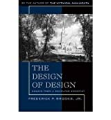 [ The Design Of Design: Essays From A Computer Scientist - Greenlight ] By Brooks, Frederick P, Jr. (Author) [ Mar - 2010 ] [ Paperback ]