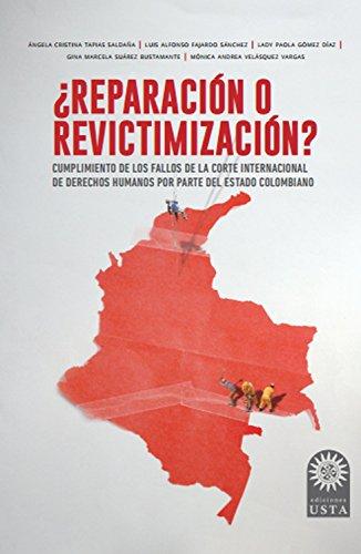 ¿Reparación o revictimización?: Satisfacción e impacto de las medidas de reparación extrapatrimoniales ordenadas al Estado colombiano por la Corte Interamericana De Derechos Humanos