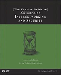 The Concise Guide to Enterprise Internetworking and Security (Concise Guides Series) by Kyle Cassidy (2000-12-13)