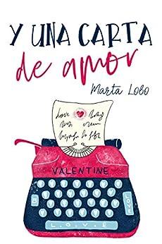 Y una carta de amor (Bilogía Mis desastres nº 2) de [Lobo, Marta]