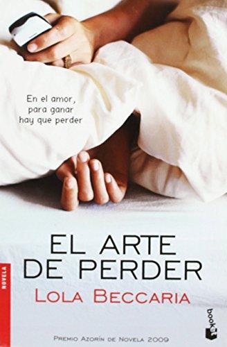 El arte de perder (Novela y Relatos) de Lola Beccaria (13 abr 2010) Tapa blanda