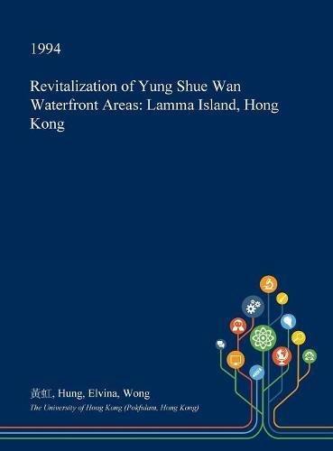 Revitalization of Yung Shue WAN Waterfront Areas: Lamma Island, Hong Kong -