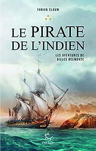 Les aventures de Gilles Belmonte, tome 3 : Le pirate de l'Indien par Fabien Clauw