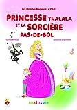 Princesse Tralala et la Sorcière Pas-de-Bol