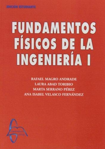 Fundamentos fisicos de la ingenieria I por Rafael Magro Andrade