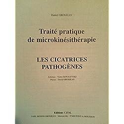 Traité pratique de microkinésithérapie, tome 3 : Les cicatrices pathogènes