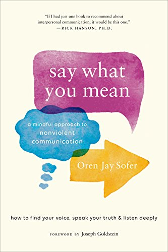 Say What You Mean: A Mindful Approach to Nonviolent Communication (English Edition)