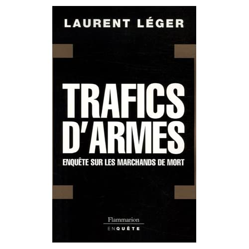 Trafics d'armes : enquêtes sur les marchands de mort