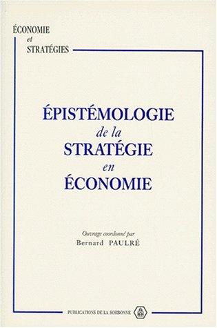 Épistémologie de la stratégie en économie : Contributions au séminaire METIS, 16-17 novembre 1993