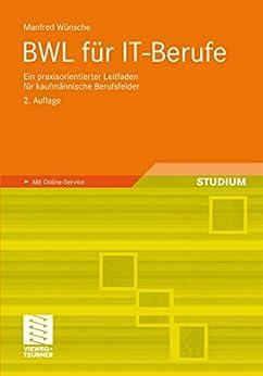 BWL für IT-Berufe: Ein praxisorientierter Leitfaden für kaufmännische Berufsfelder