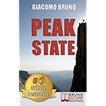 Peak State. Come Gestire le tue Emozioni e Raggiungere Stati di Picco. (Ebook Italiano - Anteprima Gratis): Come Gestire le tue Emozioni e Raggiungere Stati di Picco