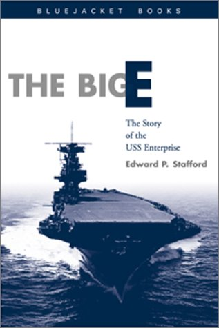 The Big E: The Story of the USS Enterprise (Classics of Naval Literature)