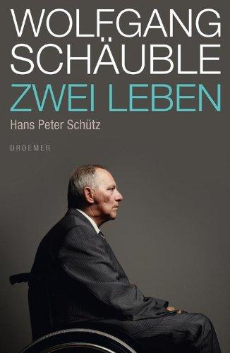 Wolfgang Schäuble: Zwei Leben -