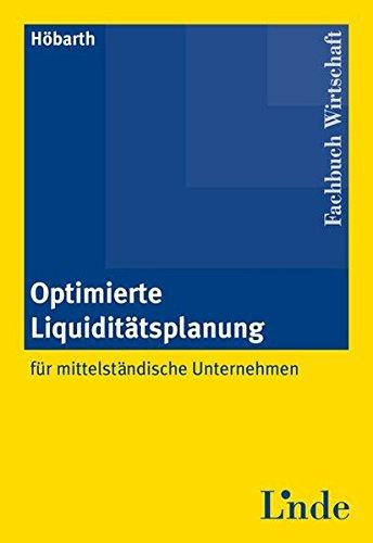 Optimierte Liquiditätsplanung: für mittelständische Unternehmen