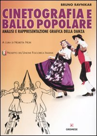 Cinetografia e ballo popolare. Analisi e rappresentazione grafica della danza tradizionale (Biblioteca delle arti) por Bruno Ravnikar