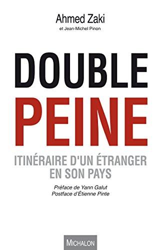 Double peine: Itinéraire d'un étranger en son pays (DOCUMENT) par Jean-Michel Pinon