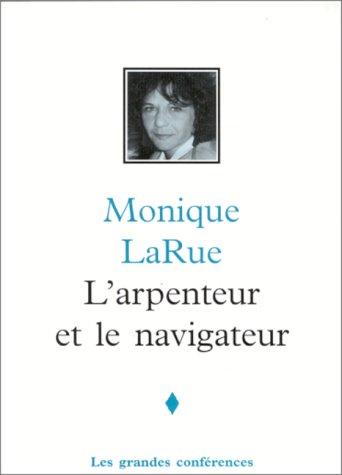 L'Arpenteur et le Navigateur par Monique LaRue