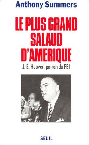 Le plus grand salaud d'Amérique J. E. Hoover, patron du FBI par Anthony Summers