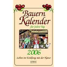 Bauernkalender für jeden Tag 2006. Leben im Einklang mit der Natur. Abreißkalender