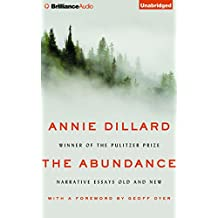 The Abundance: Narrative Essays Old and New; Library Edition
