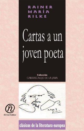 Cartas a un joven poeta/Letters for a young poet (Coleccion Clasicos De La Literatura Europea Carrascalejo De La Jara) por Rainer Maria Rilke