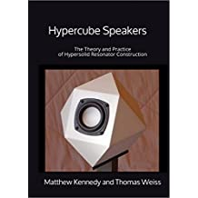 Hypercube Speakers: The Theory and Practice of Hypersolid Resonator Construction (English Edition)