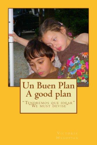 Un Buen Plan por Victoria Hagopian