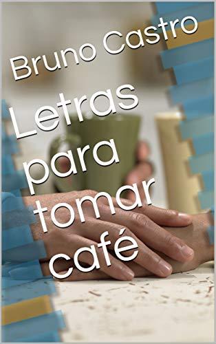 Letras para tomar café por Bruno Castro