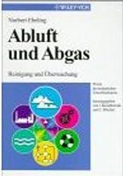 Abluft & Abgas, Reinigung Und Uberwachung (Praxis des technischen Umweltschutzes)