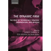 The Dynamic Firm: The Role of Technology, Strategy, Organization, and Regions