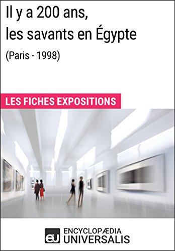 Il y a 200ans, les savants en Égypte (Paris - 1998): Les Fiches Exposition d'Universalis