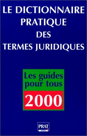 Dictionnaire pratique des termes juridiques