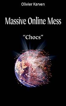 Massive Online Mess:1. Chocs par [Karven, Olivier]